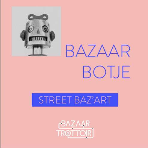 BAZAAR BOT - Street Baz'Art