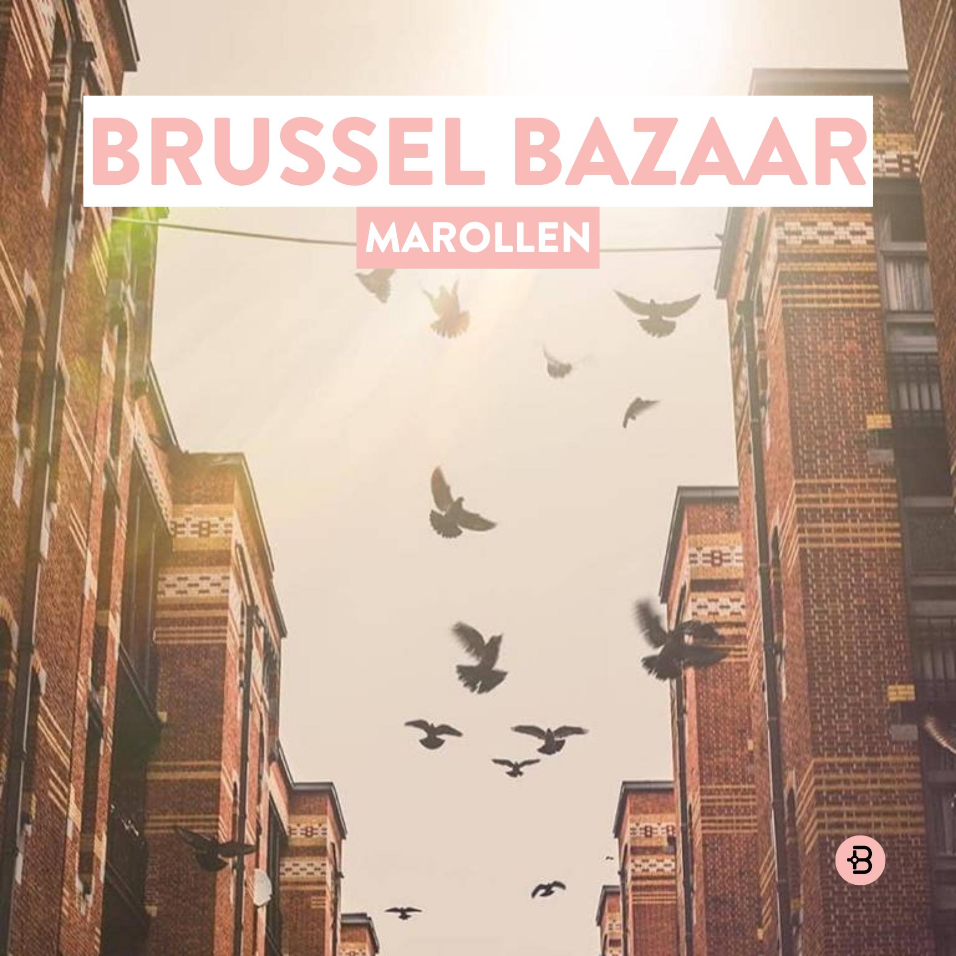 BRUSSEL BAZAAR | Marollen
