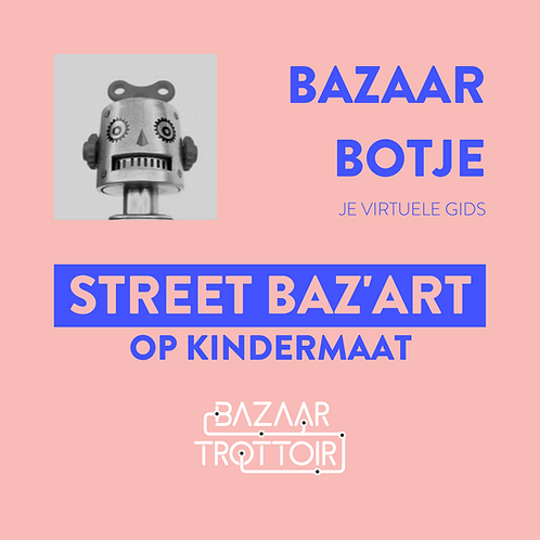 STREET BAZ'ART - Op kindermaat
