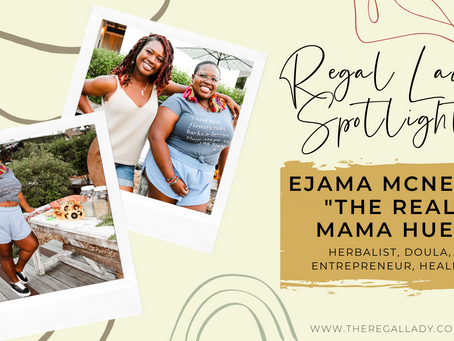 "Regal Lady Spotlight: Ejama McNeill ""The Real Mama Hue"""