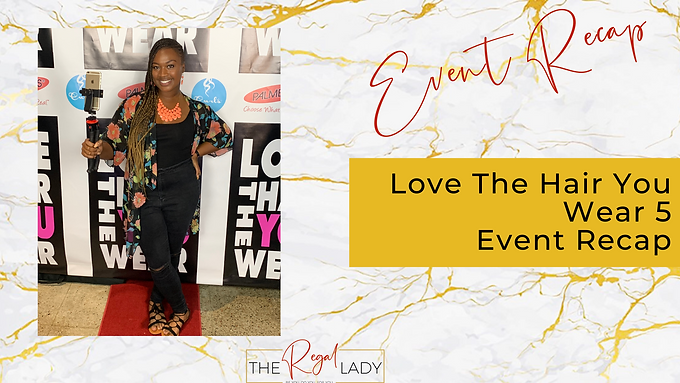 Love The Hair You Wear 5 Event Recap