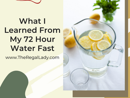 What I Learned From My 72 Hour Water Fast