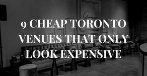 9 Cheap Toronto Venues that Only Look Expensive