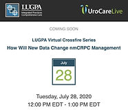 LUGPA Virtual Crossfire Series: How Will New Data Change nmCRPC Management