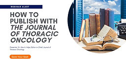 How to publish with the Journal of Thoracic Oncology