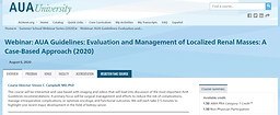 #AUA20 Summer Series -AUA Guidelines: Evaluation and Management of Localized Renal Masses: A Case-Based Approach (2020)