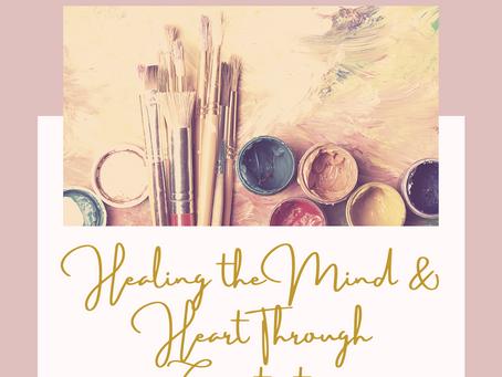 Healing the Heart & Mind Through Creativity