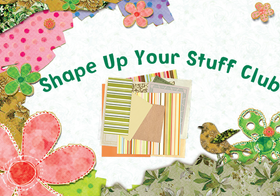 Shape Up Your Stuff - Part 1