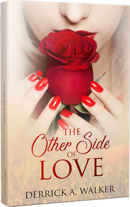 Book cover for The Other Side of Love written by Derrick A. Walker