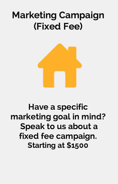 Marketing Campaign        (Fixed Fee)