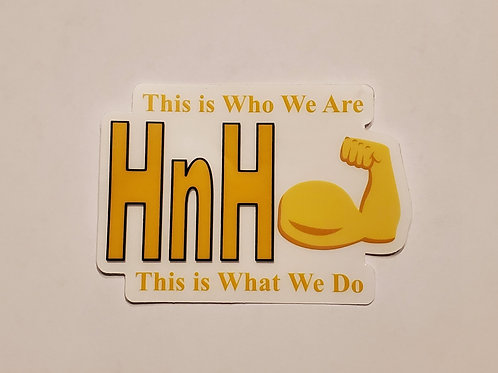 HNH This is Who We Are Sticker (Clear Background)