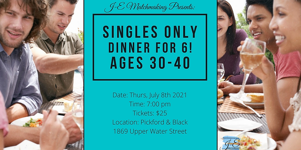 Dinner for 6 - Ages 30 - 40 - Singles Only!