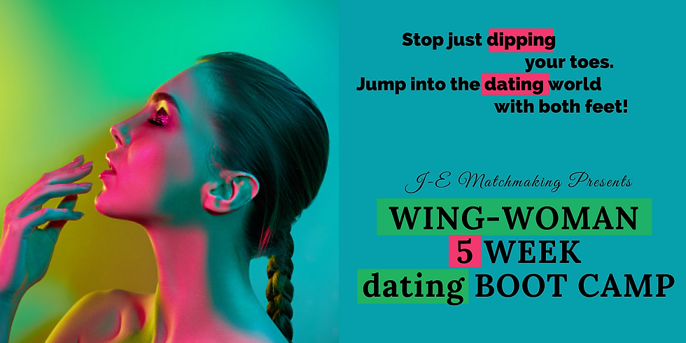 5 Week Wing-Woman Dating Boot Camp
