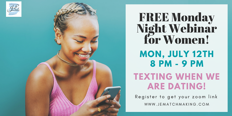 FREE Monday Night Webinar for Women - Texting When we are Dating!
