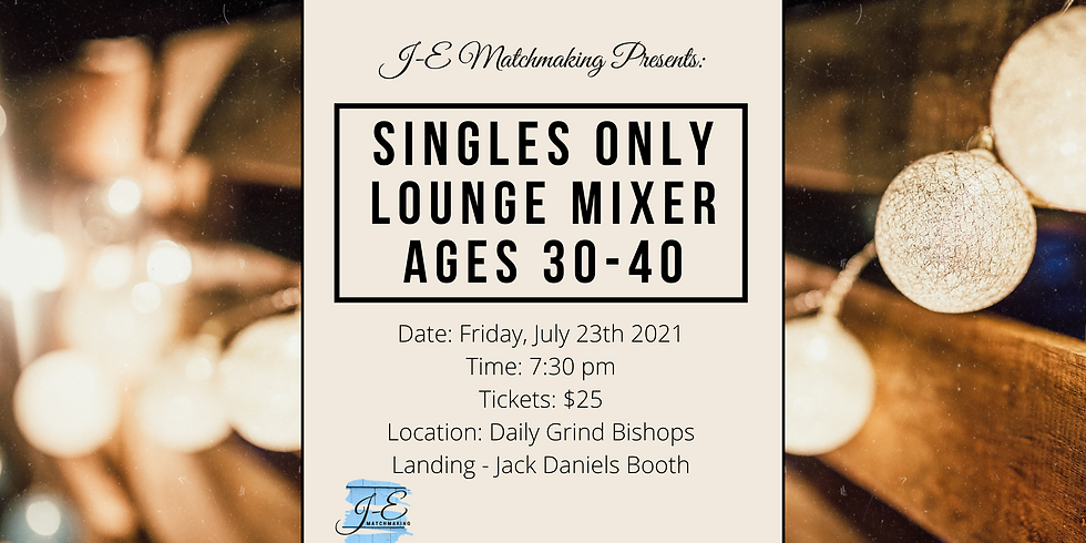 Lounge Mixer - Ages 30-40 - Singles Only!
