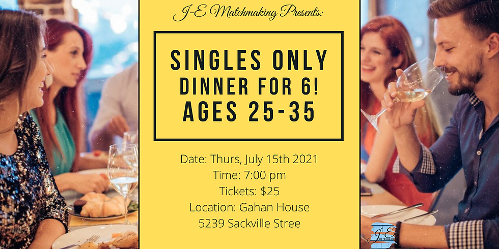 Dinner for 6 - Ages 25-35 - Singles Only!