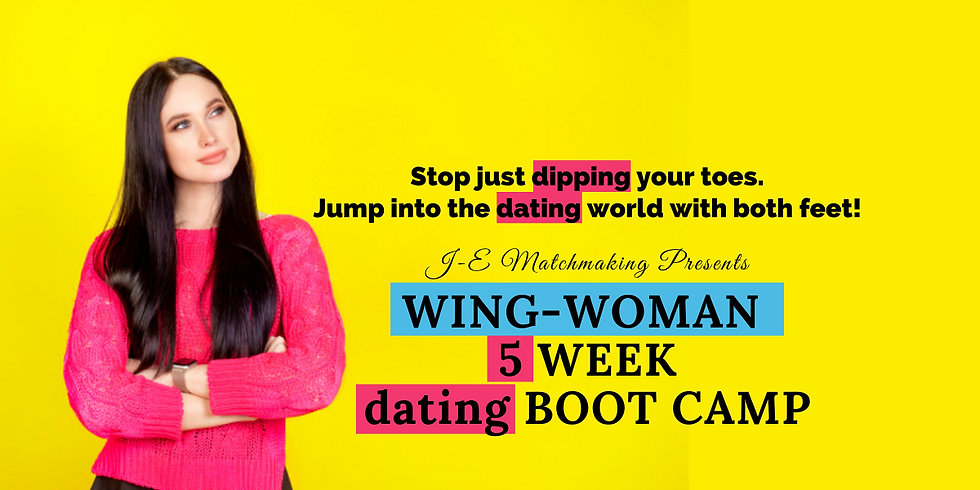 Wing-Woman 5-Week Dating Boot Camp!