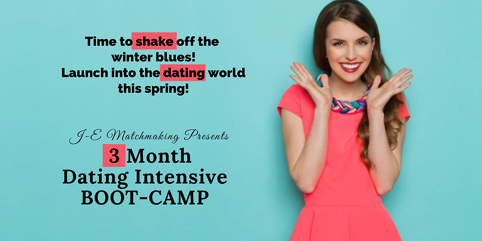 3 Month Dating Intensive Boot-Camp!