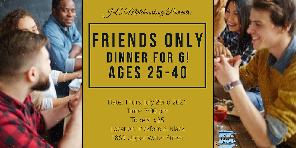 FRIENDS ONLY Dinner for 6 - Ages 25 - 40