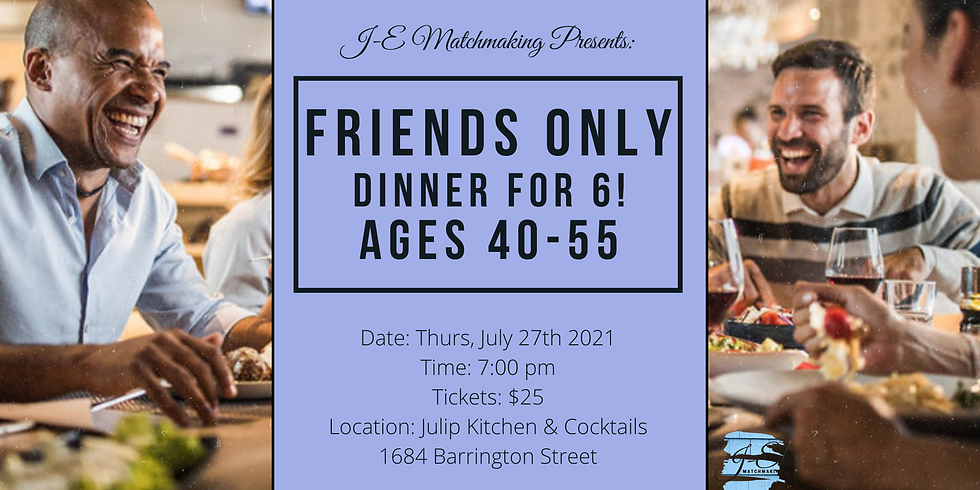 FRIENDS ONLY Dinner for 6 - Ages 40-55