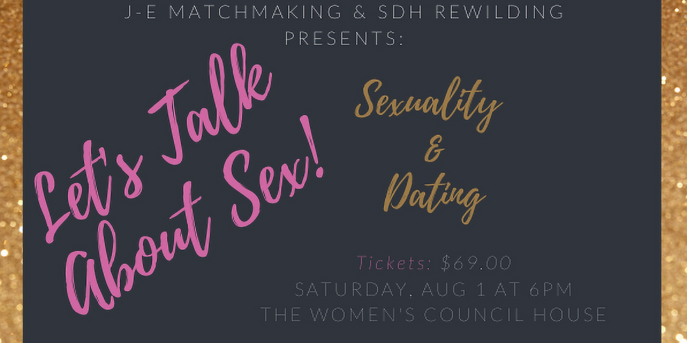 Let's Talk About Sex & Dating Seminar - Ladies Only!