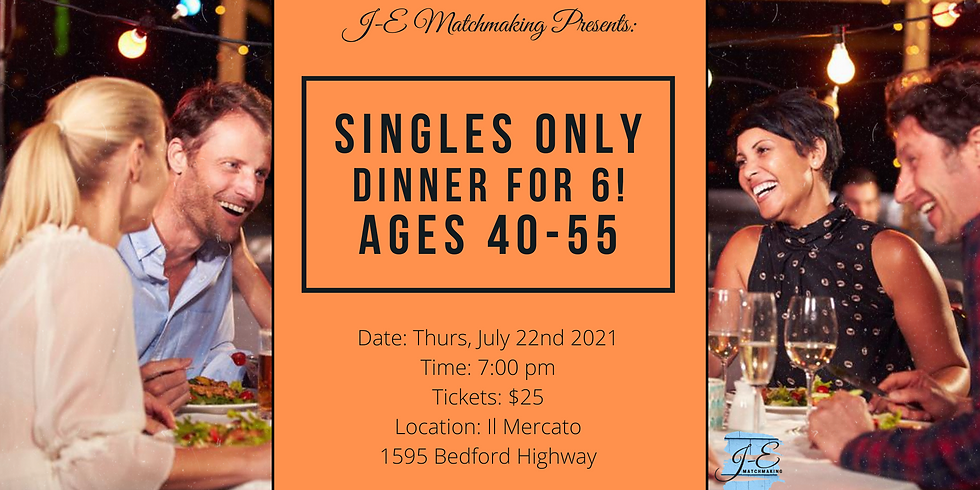 Dinner for 6 - Ages 40-55 - Singles Only!