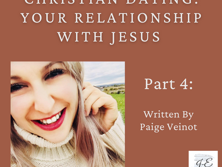 Christian Dating: Your Relationship with Jesus - By Paige Veinot