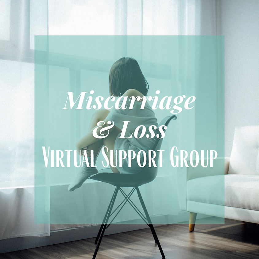 VIRTUAL- Miscarriage & Loss Support Group-