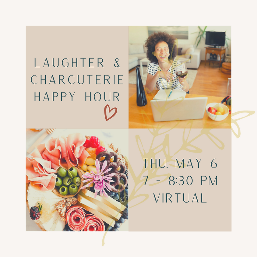Laughter & Charcuterie Happy Hour