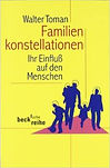 Familienkonstellationen: Ihr Einfluß auf den Menschen