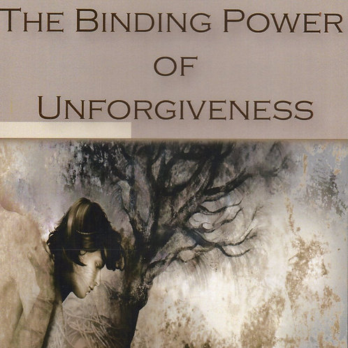 The Binding Power of Unforgiveness DVD