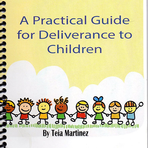 A Practical Guide to Deliverance for Children Training Manual