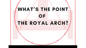 """""""What is the Point of the Royal Arch?"""" by E. Comp. John Starley P.A.G.Soj. Prov.G.H."""