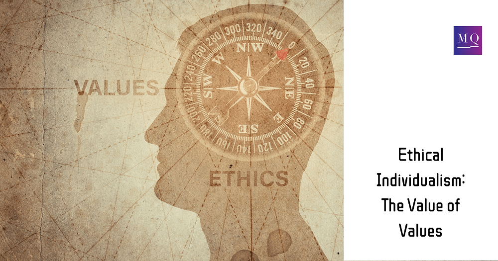 Ethical Individualism: The Values of Values | MQ Learning