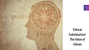 Ethical Individualism: The Value of Values