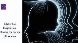 Intellectual Imagination: Shaping the Future of Learning