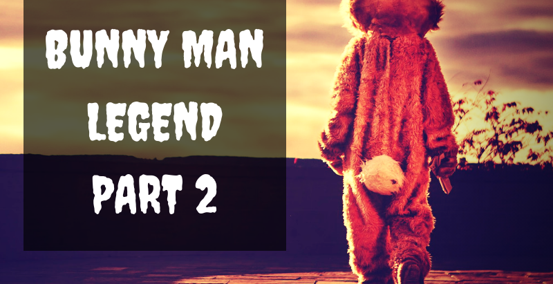 The Bunny Man Returns: Part 2