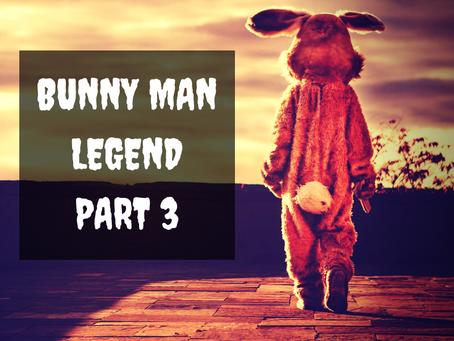 The Bunny Man Returns: Part 3