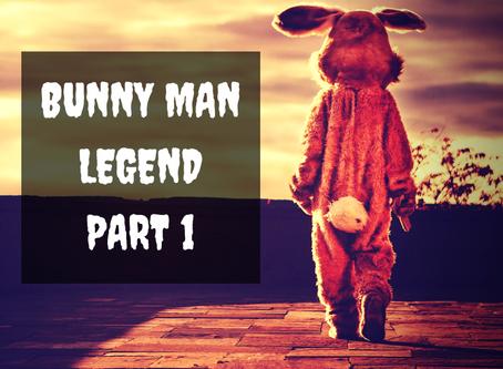 The Bunny Man Returns: Part 1