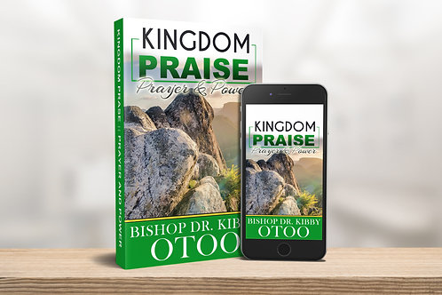 Kingdom Praise, Prayer and Power