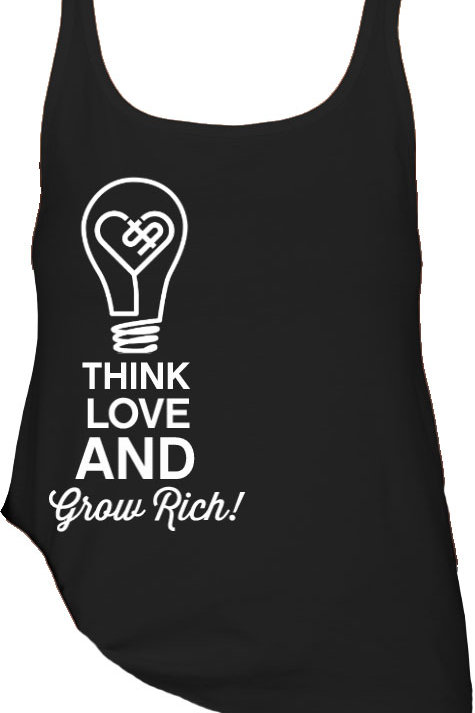 THINK, LOVE, AND GROW RICH TANK