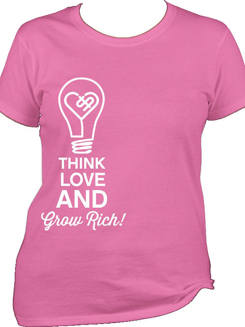 THINK, LOVE, AND GROW RICH SHIRT