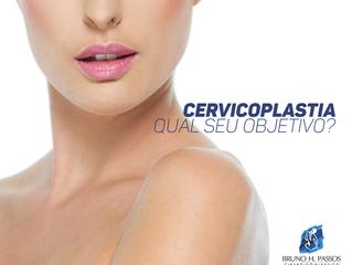 O objetivo da Cervicoplastia!