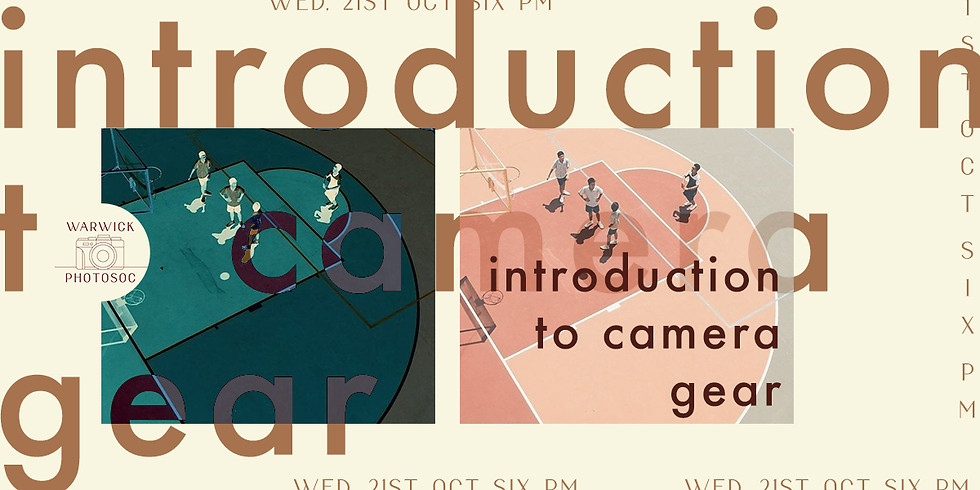 PhotoSoc Sessions : Introduction to Camera Gear
