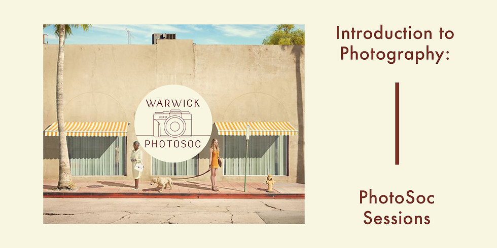 PhotoSoc Sessions : Introduction to Photography