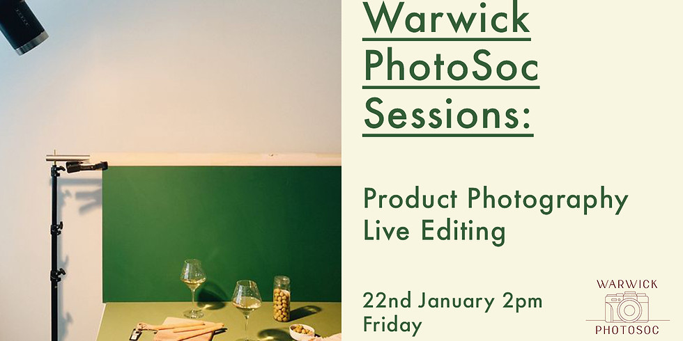 Week 2 PhotoSoc Sessions : Product Photography Live Editing