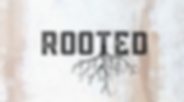 ROOTED Updated.png