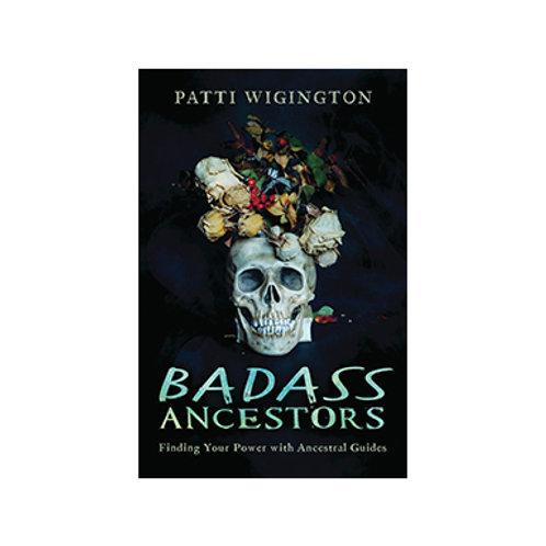 Badass Ancestors - By Patti Wigington
