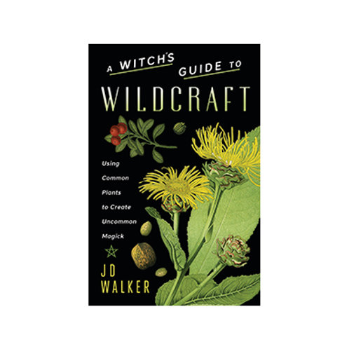 A Witch's Guide to Wildcraft - JD Walker
