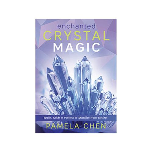 Enchanted Crystal Magic - By Pamela Chen